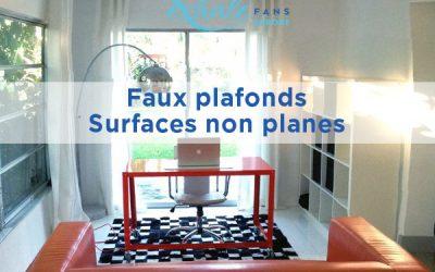 Montage des ventilateurs Exhale sur des plafonds non plats / faux plafonds / surfaces non planes